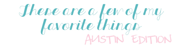 Favorite Things Austin Edition